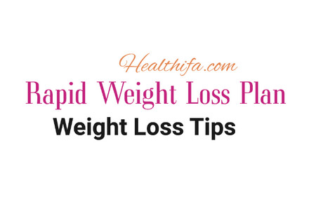 Rapid Weight Loss Plan, Faster Weight Loss, Weight Loss fast, Weight Loss fastly