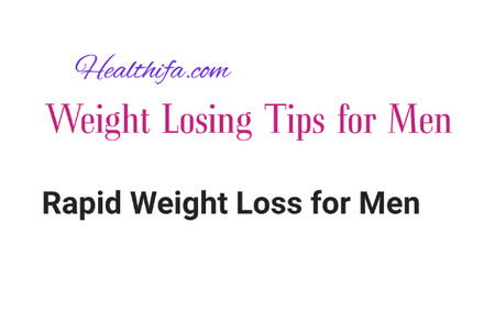 rapid weight loss for men, fast weight losing tips for men, how men can lose weight fast